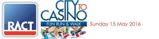 RACT City to Casino Fun Run & Walk